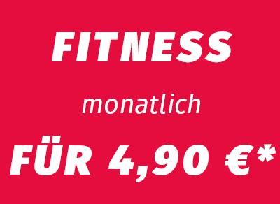 Fitness monatlich für 4,90 €*